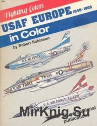 USAF Europe in Color Volume 1: 1948-1965 (Squadron Signal 6504)