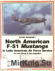 North American F-51 Mustangs In Latin American Air Force (Aerofax Datagraph 1)