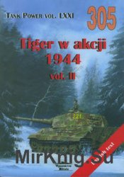 Tiger in Action 1944 Vol.II (Wydawnictwo Militaria 305)