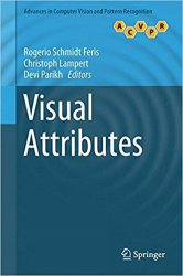 Visual Attributes (Advances in Computer Vision and Pattern Recognition)
