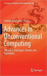 Advances in Unconventional Computing: Volume 2: Prototypes, Models and Algorithms