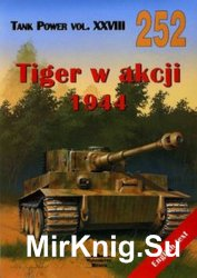 Tiger in Action 1944 (Wydawnictwo Militaria 252)