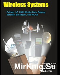 Wireless Systems, Cellular, 3G, LMR, Mobile Data, Paging, Satellite, Broadcast, and WLAN