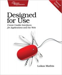 Designed for Use: Create Usable Interfaces for Applications and the Web, 2nd Edition
