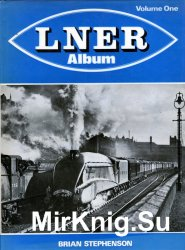LNER Album. Volume One