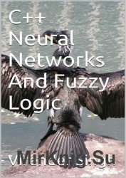C++ Neural Networks And Fuzzy Logic