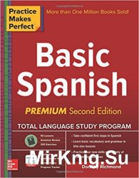 Practice Makes Perfect Basic Spanish, Second Edition: Beginner