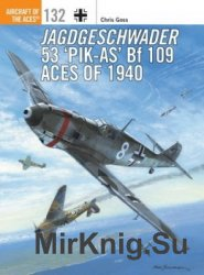 Jagdgeschwader 53 'Pik-As' Bf 109 Aces of 1940 (Aircraft of the Aces 132)