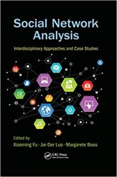 Social Network Analysis: Interdisciplinary Approaches and Case Studies