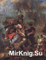 Eugene Delacroix (1798–1863): Paintings, Drawings, and Prints from North American Collections