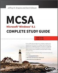 MCSA Microsoft Windows 8.1 Complete Study Guide Exams 70-687, 70-688, and 70-689