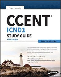 CCENT ICND1 Study Guide: Exam 100-105, 3rd Edition
