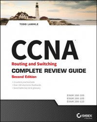 CCNA Routing and Switching Complete Review Guide: Exam 100-105, Exam 200-105, Exam 200-125, 2nd Edition