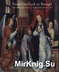 From Van Eyck to Bruegel: Early Netherlandish Painting in The Metropolitan Museum of Art