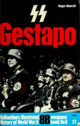 SS and Gestapo: Rule by Terror (Ballantine's Illustrated History of World War II. Weapons Book №8)