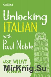 Unlocking Italian with Paul Noble: Use What You Already Know
