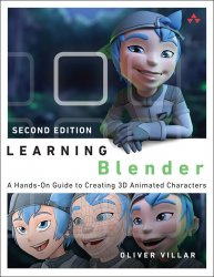 Learning Blender: A Hands-On Guide to Creating 3D Animated Characters, 2nd Edition