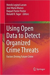 Using Open Data to Detect Organized Crime Threats: Factors Driving Future Crime