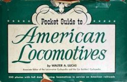 Pocket Guide to American Locomotives: 250 Photos With Full Data