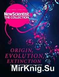 Life: Origin, Evolution, Extinction: The epic story of life on Earth (New Scientist The Collection)
