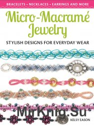 Micro-Macrame Jewelry: Stylish Designs for Everyday Wear