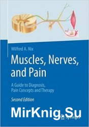 Muscles, Nerves, and Pain: A Guide to Diagnosis, Pain Concepts and Therapy, 2nd edition