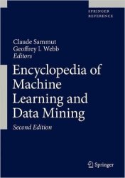 Encyclopedia of Machine Learning and Data Mining, 2nd Edition