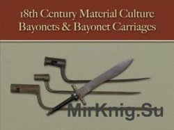 Bayonets & Bayonet Carriages (18th Century Material Culture)