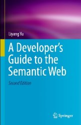 A Developer's Guide to the Semantic Web, 2nd Edition