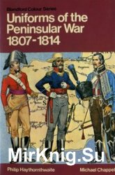 Uniforms of the Peninsular War in colour, 1807-1814