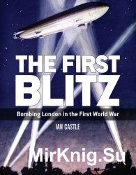 The First Blitz: Bombing London in the First World War (Osprey General Military)
