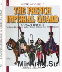 The French Imperial Guard (4): Cavalry 1804-1815 (Officers and Soldiers №8)
