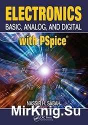 Electronics. Basic, Analog, and Digital with PSpice