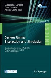 Serious Games, Interaction and Simulation: 6th International Conference, SGAMES 2016