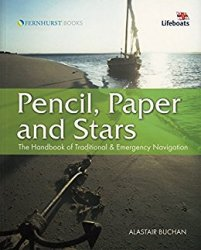 Pencil, Paper and Stars The Handbook of Traditional and Emergency Navigation (Wiley Nautical)