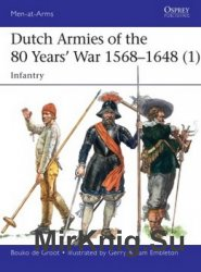Dutch Armies of the 80 Years' War 1568-1648 (1) (Osprey Men-at-Arms 510)