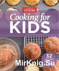 America's Test Kitchen's Cooking for Kids: 32 Recipes Kids Will Love