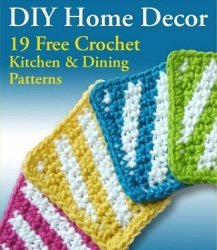 DIY Home Decor 19 Free Crochet Kitchen Dining Patterns