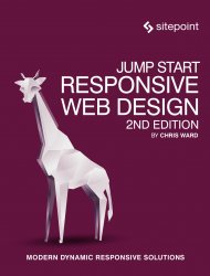 Jump Start Responsive Web Design: Modern Dynamic Responsive Solutions, 2nd Edition