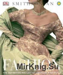 Fashion: The Definitive History of Costume and Style (DK)