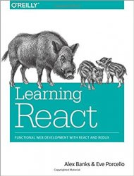 Learning React: Functional Web Development with React and Flux, First Edition