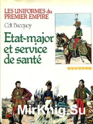 Etat-Major et Service de Sante (Les Uniformes du Premier Empire Tome 7)