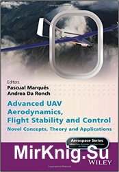Advanced UAV Aerodynamics, Flight Stability and Control: Novel Concepts, Theory and Applications