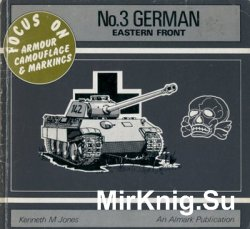 German: Eastern Front (Focus on Armour Camouflage & Markings №3)