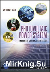 Photovoltaic Power System: Modeling, Design, and Control