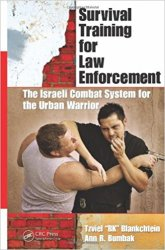 Survival Training for Law Enforcement: The Israeli Combat System for the Urban Warrior