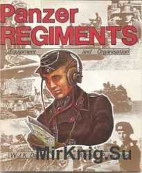 Panzer Regiments: Equipment and Organisaition
