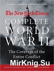 The New York Times Complete World War II: The Coverage of the Entire Conflict