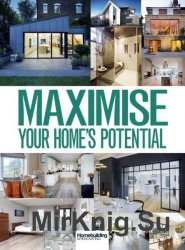 Homebuilding & Renovating - Maximise Your Home's Potential 2017