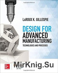 Design for Advanced Manufacturing: Technologies and Processes